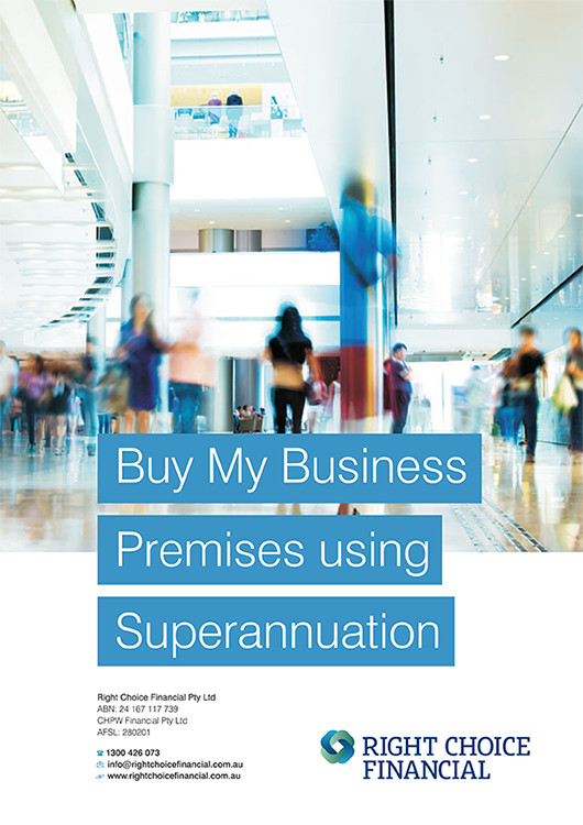 Buy My Business Premises using Superannuation - Right Choice Financial